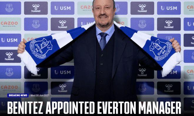 埃弗顿官宣贝尼特斯出任主教练 双方签约三年